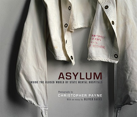 Asylum By Payne, Christopher (PHT)/ Sacks, Oliver W.
