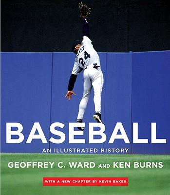 Baseball By Ward, Geoffrey C./ Baker, Kevin (CON)/ Burns, Ken (FRW)/ Novick, Lynn (FRW)/ Angell, Roger (INT)